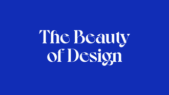 The beauty of design